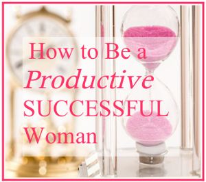 How to be a Productive Successful Woman by Entri Ways